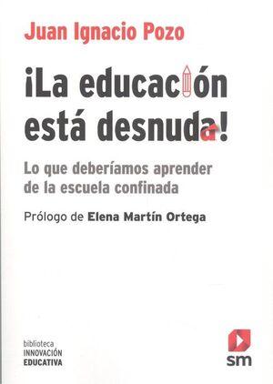 LA EDUCACIÓN ESTÁ DESNUDA!