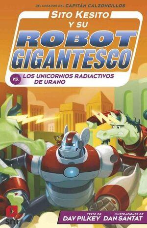 SITO KESITO Y SU ROBOT GIGANTESCO 7 LOS UNICORNIO RADIACTIVO URANO