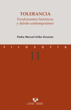 TOLERANCIA. FUNDAMENTOS HISTORICOS Y DEBATE CONTEMPORANEO