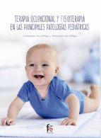 TERAPIA OCUPACIONAL Y FISIOTERAPIA EN LAS PRINCIPALES PATOLOGÍAS PEDIATRICAS