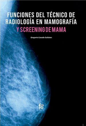 FUNCIONES DEL T�ÉCNICO DE RADIOLOGÍA EN MAMOGRAFÍA Y SCREENING DE MAMA