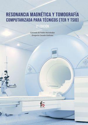 RESONANCIA MAGNETICA Y TOMOGRAFIA COMPUTARIZADA PARA TECNICOS (TER Y TSID)