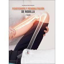 FISIOTERAPIA Y REHABILITACION DE RODILLA 3ª EDICION