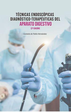 TECNICAS ENDOSCOPICAS DIAGNOSTICA-TERAPEUTICAS DEL APARATO DIGESTIVO