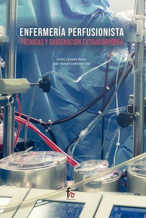 ENFERMERIA PERFUSIONISTA. TECNICAS Y OXIGENACION EXTRACORPOREA
