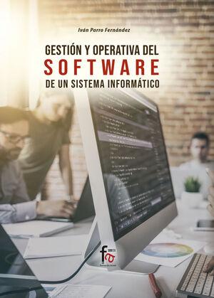 GESTIÓN Y OPERATIVA DEL SOFTWARE DE UN SISTEMA INFORMÁTICO