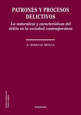 PATRONES Y PROCESOS DELICTIVOS. LA NATURALEZA Y CARACTERÍSTICAS DEL DELITO EN LA SOCIEDAD CONTEMPORÁNEA