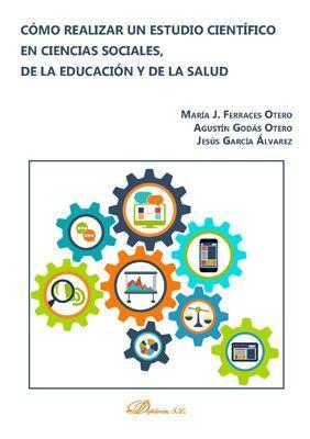 COMO REALIZAR UN ESTUDIO CIENTÍFICO EN CIENCIAS SOCIALES, DE LA EDUCACIÓN Y DE LA SALUD