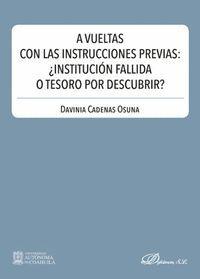 A VUELTAS CON LAS INSTRUCCIONES PREVIAS: INSTITUCION FALLIDA O TESORO POR DESCUBRIR?