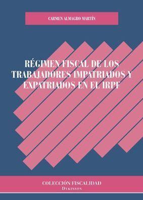 REGIMEN FISCAL DE LOS TRABAJADORES IMPATRIADOS Y EXPATRIADOS EN E