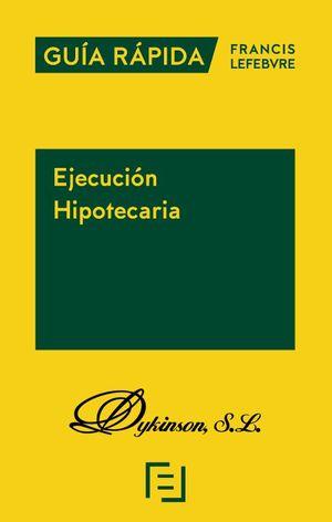 EJECUCION HIPOTECARIA. GUIA RAPIDA