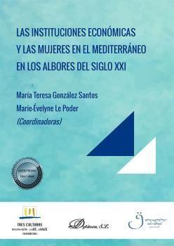 LAS INSTITUCIONES ECONÓMICAS Y LAS MUJERES EN EL MEDITERRÁNEO EN LOS ALBORES DEL SIGLO XXI