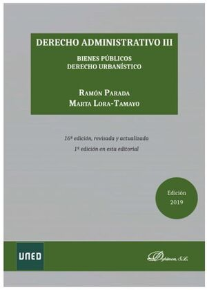 DERECHO ADMINISTRATIVO III. BIENES PÚBLICOS Y DERECHO URBANÍSTICO
