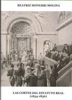 LAS CORTES DEL ESTATUTO REAL (1834-1836)