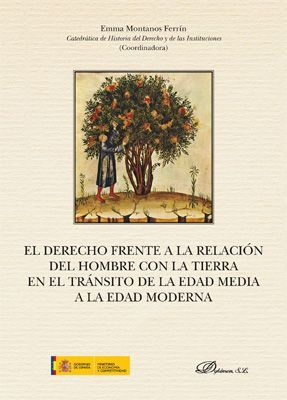 EL DERECHO FRENTE A LA RELACION DEL HOMBRE CON LA TIERRA EN EL TRANSITO DE LA EDAD MEDIA A LA EDAD MODERNA