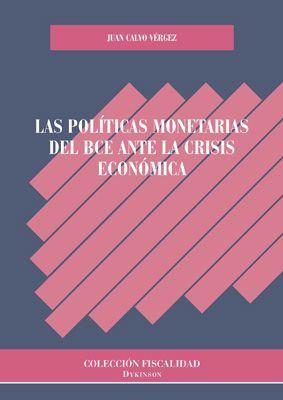 LAS POLITICAS MONETARIAS DEL BCE ANTE LA CRISIS ECONOMICA