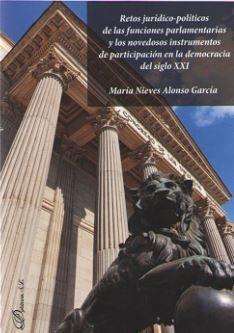 RETOS JURIDICO POLITICO DE LAS FUNCIONES PARLAMENTARIAS Y LOS NOVEDOSOS INSTRUMENTOS DE PARTICIPACIÓN EN LA DEMOCRACIA DEL SIGLO XXI