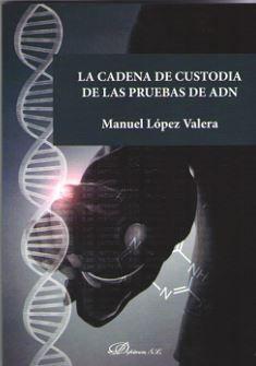 LA CADENA DE CUSTODIA DE LAS PRUEBAS DE ADN