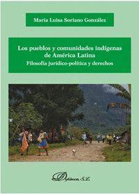 LOS PUEBLOS Y COMUNIDADES INDIGENAS DE AMERICA LATINA. FILOSOFIA JURÍDICO-POLÍTICA Y DERECHOS