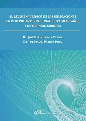 REGIMEN JURIDICO DE LAS OBLIGACIONES EN DERECHO INTERNACIONAL PRIVADO ESPAÑOL Y DE LA UNIÓN EUROPEA