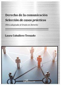 DERECHO DE LA COMUNICACION. SELECCION DE CASOS PRACTICOS