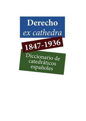 DERECHO EX CATHEDRA 1847-1936