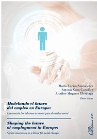 MODELANDO EL FUTURO DEL EMPLEO EN EUROPA. INNOVACIÓN SOCIAL COMO UN MOTOR PARA EL CAMBIO SOCIAL