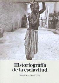 HISTORIOGRAFÍA DE LA ESCLAVITUD