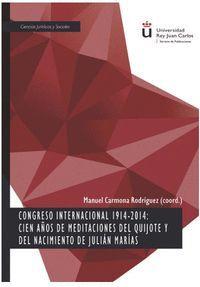CONGRESO INTERNACIONAL 1914-2014: CIEN AÑOS DE MEDITACIONES DEL QUIJOTE Y DEL NACIMI9ENTO DE JULIÁN MARÍAS