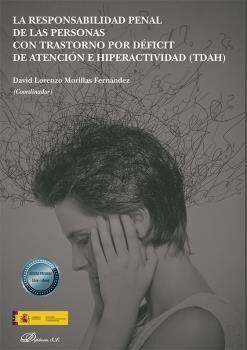 LA RESPONSABILIDAD PENAL DE LAS PERSONAS CON TRASTORNO POR DEFICIT DE ATENCIÓN E HIPERACTIVIDAD. TDAH