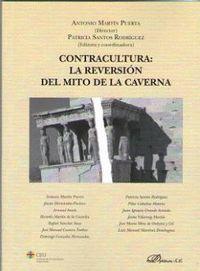 CONTRACULTURA: LA REVERSION DEL MITO DE LA CAVERNA