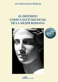 EL DEPOSITO COMO CAUCE NEGOCIAL DE LA MUJER ROMANA