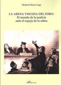 LA ARENA VISCOSA DEL FORO: EL MUNDO DE LA JUSTICIA ANTE EL ESPEJO DE LA SÁTIRA