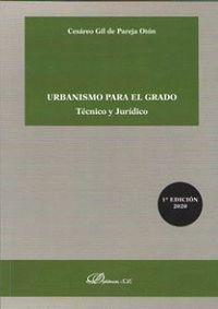 URBANISMO PARA EL GRADO. TÉCNICO Y JURÍDICO