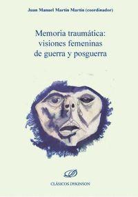 MEMORIA TRAUMÁTICA: VISIONES FEMENINAS DE GUERRA Y POSGUERRA