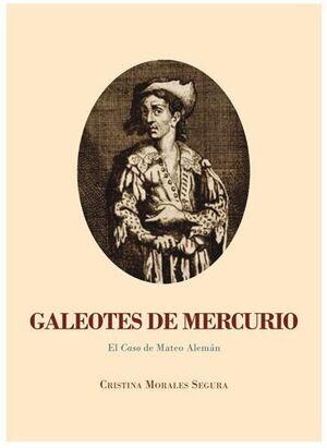 GALEOTES DE MERCURIO. EL CASO DE MATEO ALEMÁN