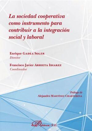 LA SOCIEDAD COOPERATIVA COMO INSTRUMENTO PARA CONTRIBUIR A LA INTEGRACIÓN SOCIAL Y LABORAL