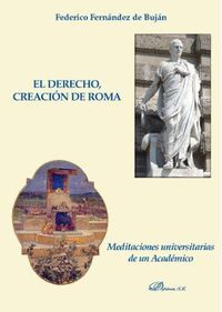 EL DERECHO, CREACIÓN DE ROMA