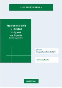 MATRIMONIO CIVIL Y LIBERTAD RELIGIOSA EN ESPAÑA (CRÓNICA JURÍDICA)