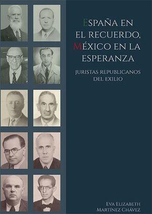 ESPAÑA EN EL RECUERDO, MÉXICO EN LA ESPERANZA