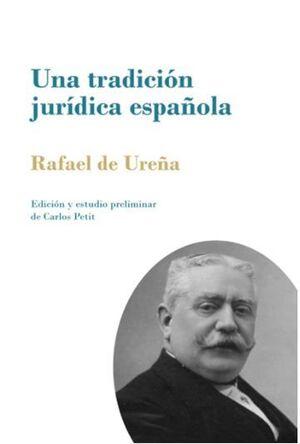 UNA TRADICIÓN JURÍDICA ESPAÑOLA