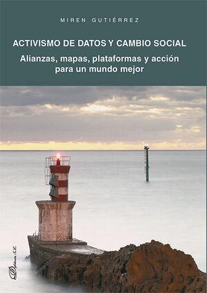 ACTIVISMO DE DATOS Y CAMBIO SOCIAL. ALIANZAS, MAPAS, PLATAFORMAS Y ACCIÓN PARA UN MUNDO MEJOR