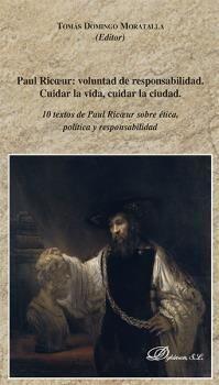 PAUL RICOEUR: VOLUNTAD DE RESPONSABILIDAD. CUIDAR LA VIDA, CUIDAR LA CIUDAD