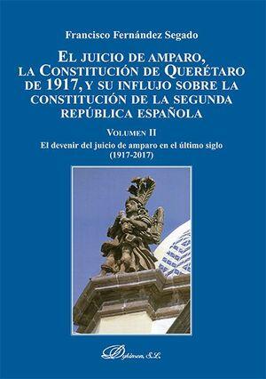 EL JUICIO DE AMPARO, LA CONSTITUCION DE QUERETARO DE 1917 Y SU INFLUJO SOBRE LA CONSTITUCIÓN DE LA SEGUNDA REPUBLICA ESPAÑOLA
