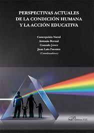 PERSPECTIVAS ACTUALES DE LA CONDICIÓN HUMANA Y LA ACCIÓN EDUCATIVA