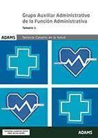 GRUPO AUXILIAR  ADMINISTRATIVO DE LA FUNCION ADMINISTRATIVA TEMARIO 1 SERVICIO CANARIO DE LA SALUD