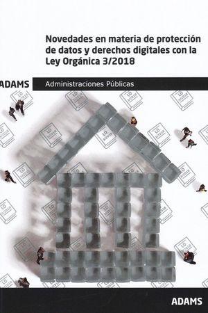 NOVEDADES EN MATERIA PROTECCION DE DATOS Y DERECHOS DIGITALES CON LA LEY ORGANICA 3/2018