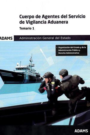 CUERPO DE AGENTES DEL SERVICIO DE VIGILANCIA ADUANERA. TEMARIO 1