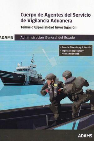 CUERPO AGENTES SERVICIO VIGILANCIA ADUANERA. TEMARIO ESPECIALIDAD INVESTIGACIÓN
