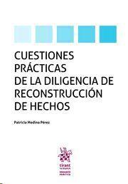 CUESTIONES PRÁCTICAS DE LA DILIGENCIA DE RECONSTRUCCIÓN DE HECHOS